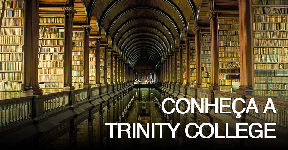 Conheça a Trinity College