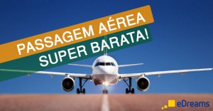 Passagens Aéreas SUPER Baratas